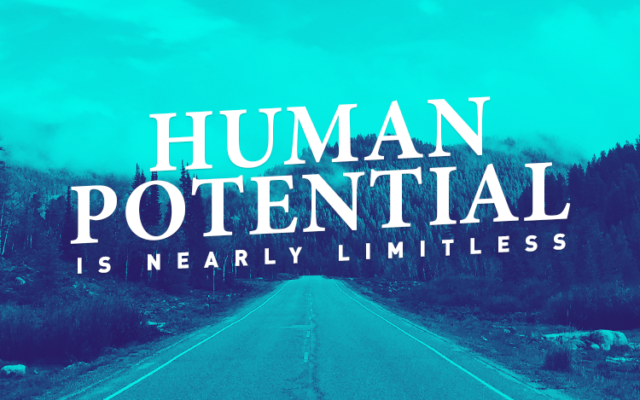 Human Potential Is Nearly Limitless